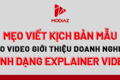 [INFOGRAPHIC] Mẹo viết kịch bản mẫu cho video giới thiệu doanh nghiệp định dạng Explainer Video