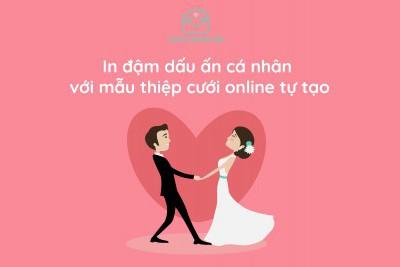 In đậm dấu ấn cá nhân với mẫu thiệp cưới online tự tạo